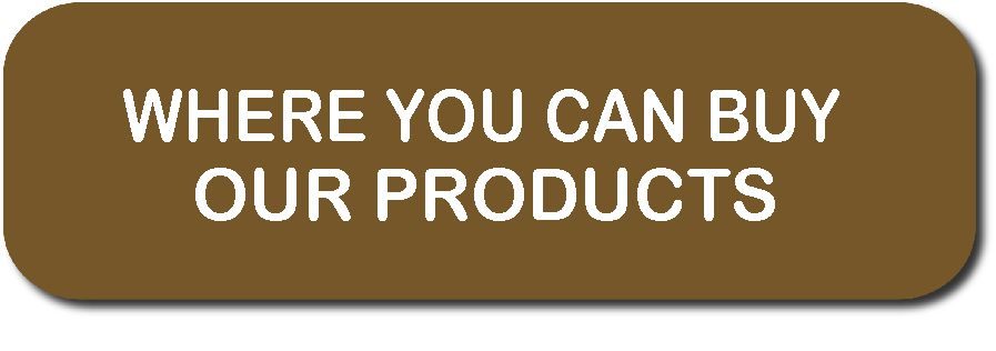 WHERE YOU CAN BUY OUR PRODUCTS